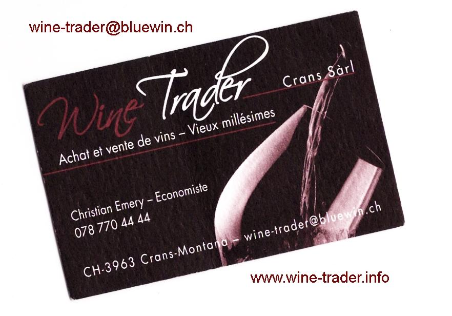 wine-trader.info ,           wine-trader@bluewin.ch , Tel 027 770 4444 , Achat et Vente de           Vins - Vieux millésimes , Christian Emery , Crans-Montana